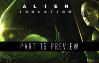 Alien: Isolation playthrough #15 preview