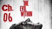 The Evil Within / PsychoBreak Ch.6 Losing Grip On Ourselves