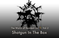 "Resident Evil 7: Vol.2 ""Shotgun In The Box"""